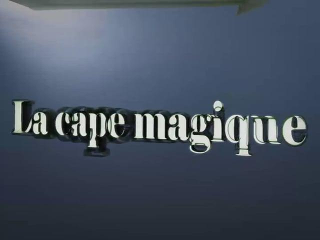 La cape magique